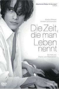 Эта жизнь для тебя / Die Zeit, die man Leben nennt (2008)