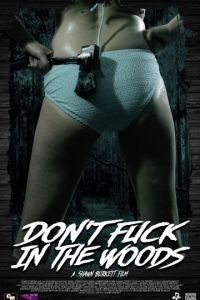 В лесу не сношаться! / Don't Fuck in the Woods (2016)