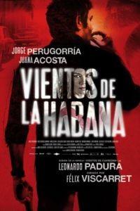Беспокойная Гавана / Vientos de la Habana (2016)