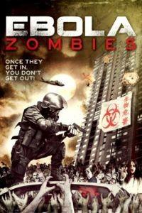 Эбола-зомби / Ebola Zombies (2015)