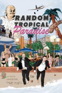 Случайный тропический рай / Random Tropical Paradise (2017)