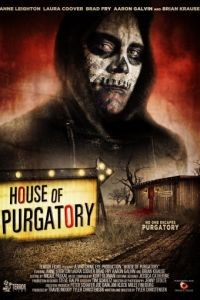 Дом чистилища / House of Purgatory (2016)