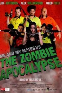 Я и мои друзья против зомби-апокалипсиса / Me and My Mates vs. The Zombie Apocalypse (2015)