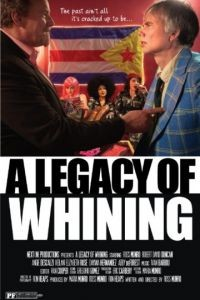 Наследие нытика / A Legacy of Whining (2016)