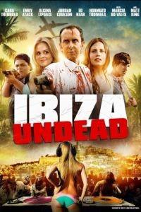 Ибица живых мертвецов / Ibiza Undead (2016)