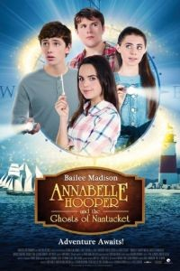 Аннабель Хупер и призраки Нантакета / Annabelle Hooper and the Ghosts of Nantucket (2016)