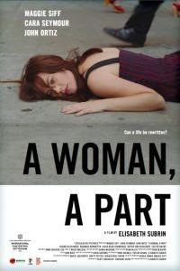 Женская роль / A Woman, a Part (2016)