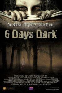 6 дней темноты / 6 Days Dark (2014)