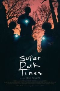 Очень тёмные времена / Super Dark Times (2017)