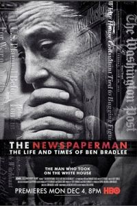 Газетчик: Жизнь и Times Бена Брэдли / The Newspaperman: The Life and Times of Ben Bradlee (2017)