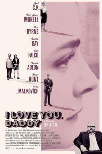 Я люблю тебя, папочка / I Love You, Daddy (2017)