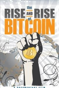 Восхождение биткойна / The Rise and Rise of Bitcoin (2014)