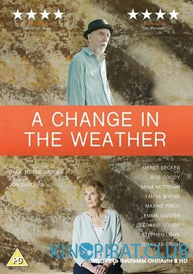 Непогода / A Change in the Weather (2017)