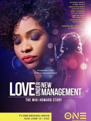Долгожданная любовь: История Мики Говард / Love Under New Management: The Miki Howard Story (2016)