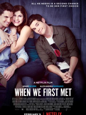 Когда мы познакомились / When We First Met (2018)