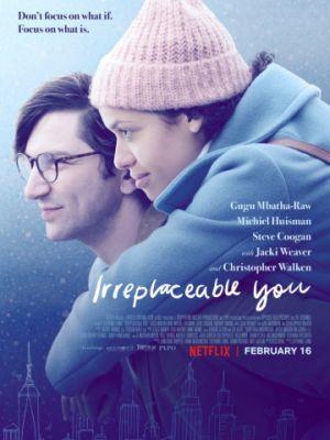 Незаменимый ты / Irreplaceable You (2018)