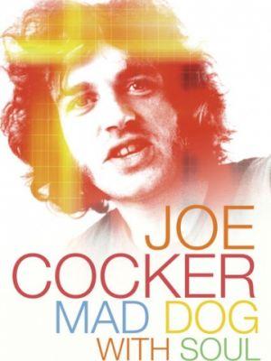 Джо Кокер: Бешеный пес с душой / Joe Cocker: Mad Dog with Soul (2017)