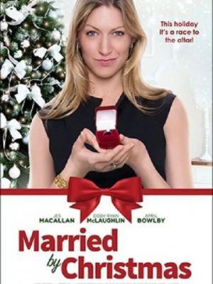 Выйти замуж до Рождества / Married by Christmas (2016)