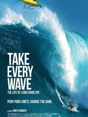 Король волн: Жизнь Лэйрда Хэмильтона / Take Every Wave: The Life of Laird Hamilton (2017)