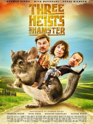 Три хэйста и хомяк / Three Heists and a Hamster (2017)