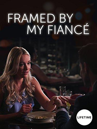 Меня подставил жених / Framed by My Fianc? (2017)