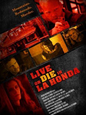Жить или умереть в Ла-Хонда / Live or Die in La Honda (2017)