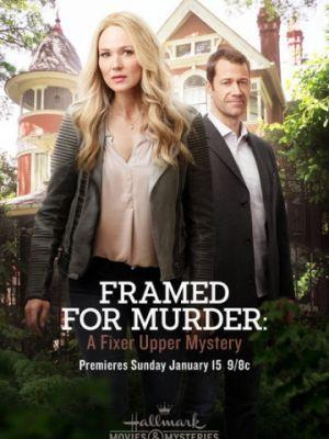 Мастер расследований: Обвинен в убийстве (ТВ) / Framed for Murder: A Fixer Upper Mystery (2017)