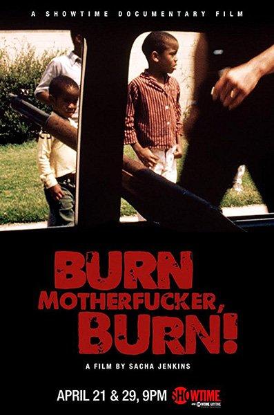 Гори, ублюдок, гори! / Burn Motherfucker, Burn! (2017)