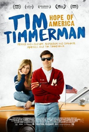 Тим Тиммерман — надежда Америки / Tim Timmerman, Hope of America (2017)