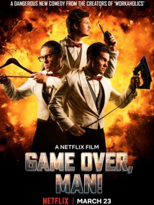Игра окончена, чувак! / Game Over, Man! (2018)