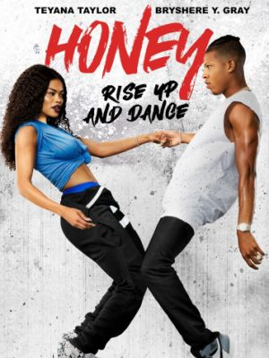 Лапочка 4 / Honey: Rise Up and Dance (2018)