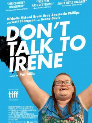 Не разговаривайте с Ирен / Don't Talk to Irene (2017)