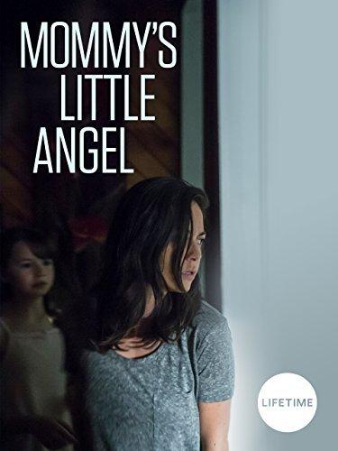 Мамин ангелочек / Mommy's Little Angel (2018)