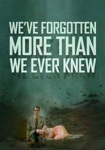 Мы забыли даже то, чего не знали / We've Forgotten More Than We Ever Knew (2016)