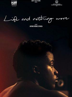 Жизнь и больше ничего / Life & Nothing More (2017)