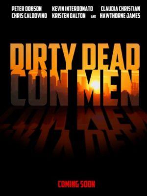 Грязные мёртвые мошенники / Dirty Dead Con Men (2018)