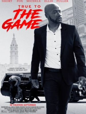 Правда в игре / True to the Game (2017)