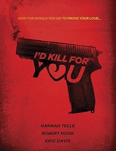 Я убью ради тебя / I'd Kill for You (2017)
