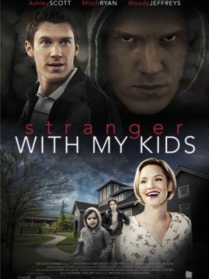Незнакомец с моими детьми / A Stranger with My Kids (2017)