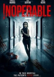 Неоперабельная / Inoperable (2017)