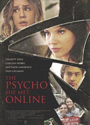 Психопатка, с которой она познакомилась в сети / The Psycho She Met Online (2017)