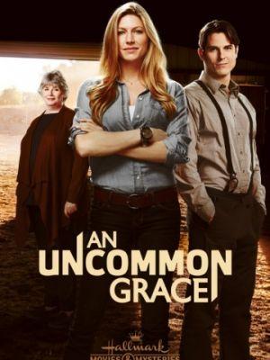 Милосердие Грэйс / An Uncommon Grace (2017)