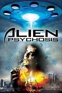 Инопланетный психоз / Alien Psychosis (2018)