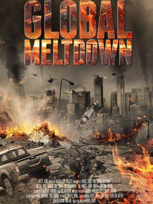 Глобальный кризис  / Global Meltdown (2017)