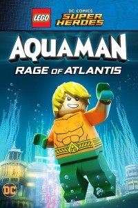 LEGO DC Comics Супер герои: Аквамен - Ярость Атлантиды  / LEGO DC Comics Super Heroes: Aquaman - Rage of Atlantis (2018)