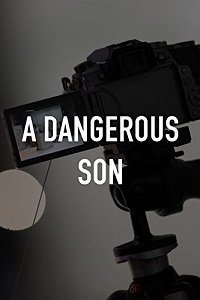 Опасный сын / A Dangerous Son (2018) смотреть онлайн на PC, MacOS, Linux, iOs, Android, Smart TV, WebOs и др.