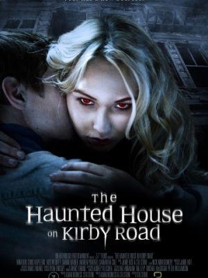 Дом с привидениями на Кирби-роуд / The Haunted House on Kirby Road (2016)