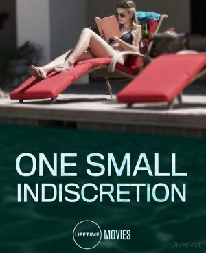 Один опрометчивый поступок / One Small Indiscretion (2017)