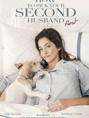 Как надрессировать своего мужа / How to Pick Your Second Husband First (2017)