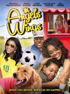 Cмотреть На крыльях ангела / On Angel's Wings (2014) онлайн в Хдрезка качестве 720p